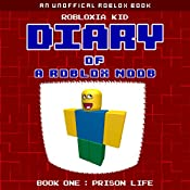 Diary of a Roblox Noob: Prison Life: Roblox Noob Diaries, Book 1 | Robloxia Kid