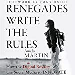 Renegades Write the Rules: How the Digital Royalty Use Social Media to Innovate | Amy Jo Martin