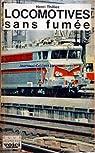 Locomotives sans fumée par Thilliez