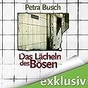Das Lächeln des Bösen Hörbuch von Petra Busch Gesprochen von: Tanja Geke