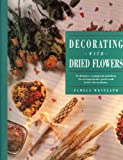 Decorating with Dried Flowers, Pamela Westland, 1555217540