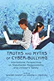 Truths and Myths of Cyber-bullying: International Perspectives on Stakeholder Responsibility and Children's Safety (New Literacies and Digital Epistemologies)