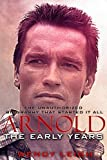Arnold: The Early Years (The Unauthorized Biography)