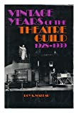 Vintage Years of the Theatre Guild, 1928-1939, Roy S. Waldau, 0829502033