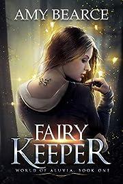 Fairy Keeper (World of Aluvia Book 1)