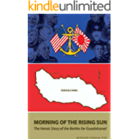 Morning of the Rising Sun: The Heroic Story of the Battles for Guadalcanal