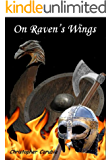 On Ravens Wings (Sigurd's saga Book 1)