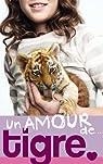 Un amour de..., tome 1 : Un amour de tigre par Courtenay