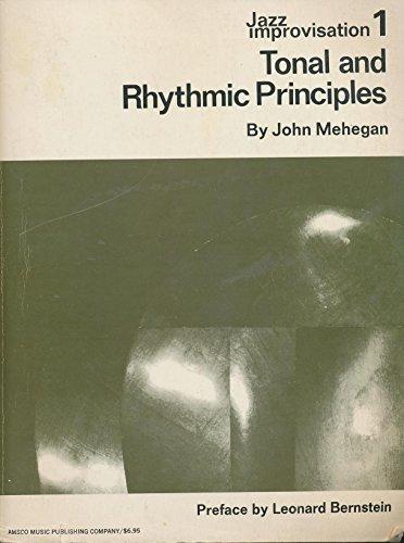 Jazz Improvisation 1: Tonal and Rhythmic Principles