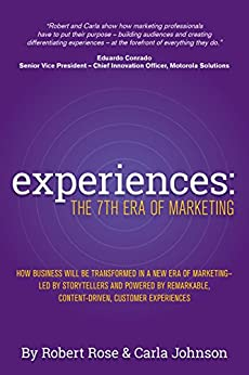 Experiences: The 7th Era of Marketing (English Edition) de [Rose, Robert, Johnson, Carla]