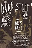 The Dark Stuff: Selected Writings on Rock Music