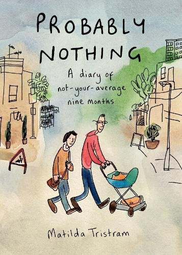 Read Online Probably Nothing: A Diary of Not-Your-Average Nine Months PDF