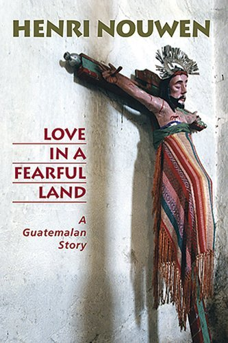 Download Love in a Fearful Land: A Guatemalan Story ebook