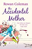Front cover for the book The Accidental Mother by Rowan Coleman