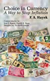 img - for Choice in Currency: A Way to Stop Inflation book / textbook / text book