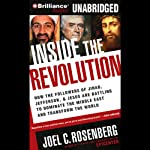 Inside the Revolution: Jihad, Jefferson & Jesus: Battling to Dominate the Middle East | Joel C. Rosenberg
