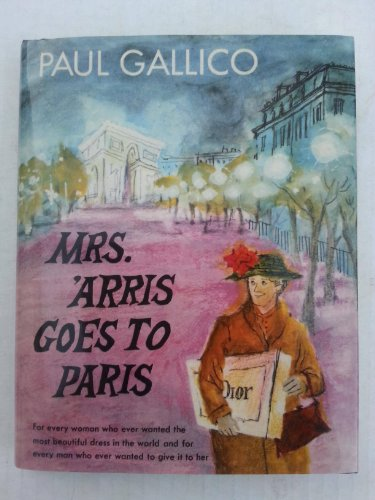 Mrs. Arris Goes To Paris by Paul Gallico