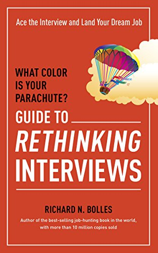 Amazon what color is your parachute guide to rethinking what color is your parachute guide to rethinking interviews ace the interview and land fandeluxe Image collections