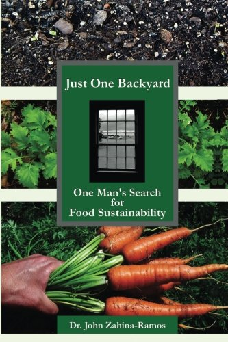 Just One Backyard: One Man's Search for Food Sustainability
