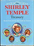 THE SHIRLEY TEMPLE TREASURY : Stories from movies that made her famous. Heidi,The Little Colonel,Capt January,Rebecca of Sunnybr