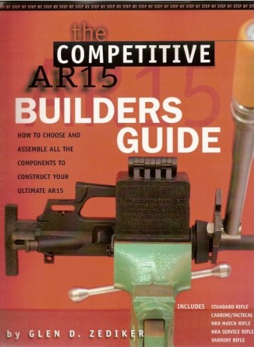 Competitive AR15 Builder's Guide (Best Ar 15 Rifle On The Market)