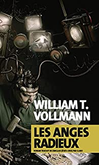 William T. Vollmann - Les anges radieux