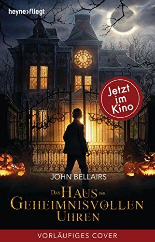 Das Haus der geheimnisvollen Uhren: Roman (German Edition)