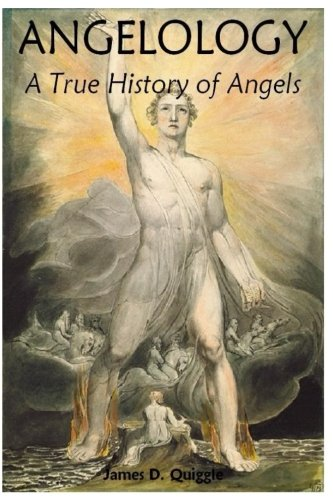 Download Angelology, A True History of Angels PDF