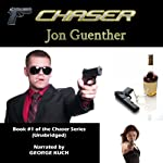 Chaser: The Adventures of Chad Remington | Jon Guenther