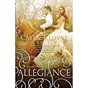 Allegiance: The Legacy Trilogy, Book 2   Cayla Kluver