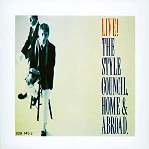 Live! The Style Council, Home & Abroad.