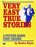 img - for Very Easy True Stories: A Picture-Based First Reader book / textbook / text book