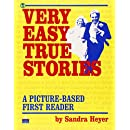 Very Easy True Stories: A Picture-Based First Reader