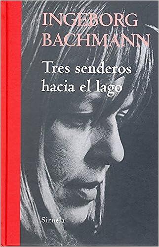 Tres Senderos Hacia El Lago por Ingeborg Bachmann