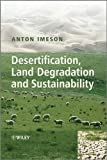 Desertification, Land Degradation andSustainability - Paradigms, Processes, Principlesand Policies
