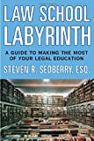 The Law School Labyrinth, Steven R. Sedberry, 142779958X