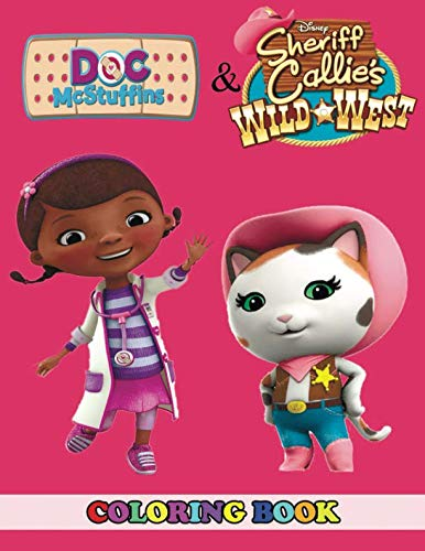Doc McStuffins and Sheriff Callie's Wild West Coloring Book: 2 in 1 Coloring Book for Kids and Adults, Activity Book, Great Starter Book for Children with Fun, Easy, and Relaxing Coloring Pages