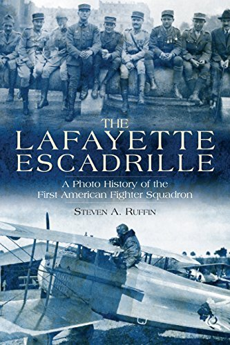 The Lafayette Escadrille: A Photo History of the First American Fighter Squadron by Steven A. Ruffin (2016-06-30) -