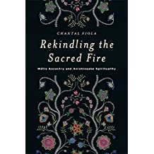 Rekindling the Sacred Fire: Métis Ancestry and Anishinaabe Spirituality