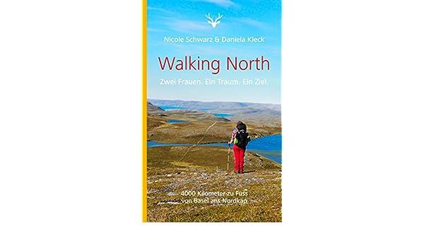 Amazon.com: Walking North: Zwei Frauen. Ein Traum. Ein Ziel ...