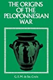 Origins of the Peloponnesian War, De Ste. Croix, G. E. M., 0715617281