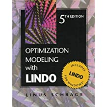 Optimization Modeling With LINDO: Written by Linus Schrage, 1997 Edition, (5th Edition) Publisher: Duxbury Press [Hardcover]
