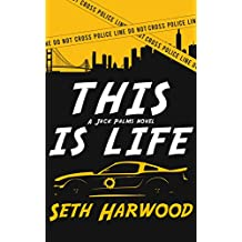 This Is Life: A Gripping Crime Suspense Thriller (Jack Palms Crime Book 2)