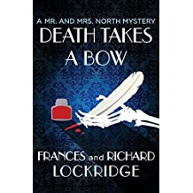 Death Takes a Bow (The Mr. and Mrs. North Mysteries Book 6)