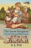 The Snow Kingdom, D. L. Fox, 1490903593