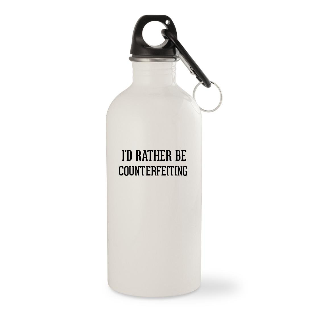 I'd Rather Be COUNTERFEITING - White 20oz Stainless Steel Water Bottle with Carabiner