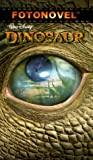 img - for Dinosaur (Fotonovel) by Fotonovel Publications (2000-01-01) book / textbook / text book