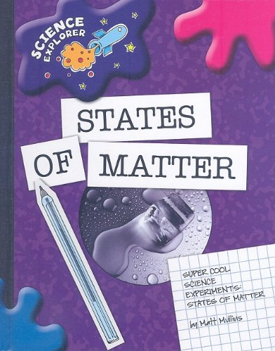 Super Cool Science Experiments: States of Matter (Science Explorer)