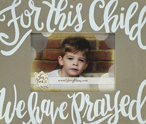Glory Haus for This Child We Have Prayed Frame, Multicolor by Glory Haus