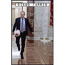 Storie di calcio e potere nella Russia di Putin (Italian Edition)